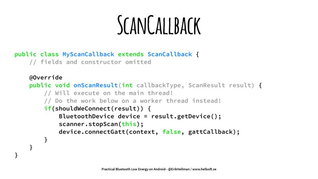 ScanCallback public class MyScanCallback extend...