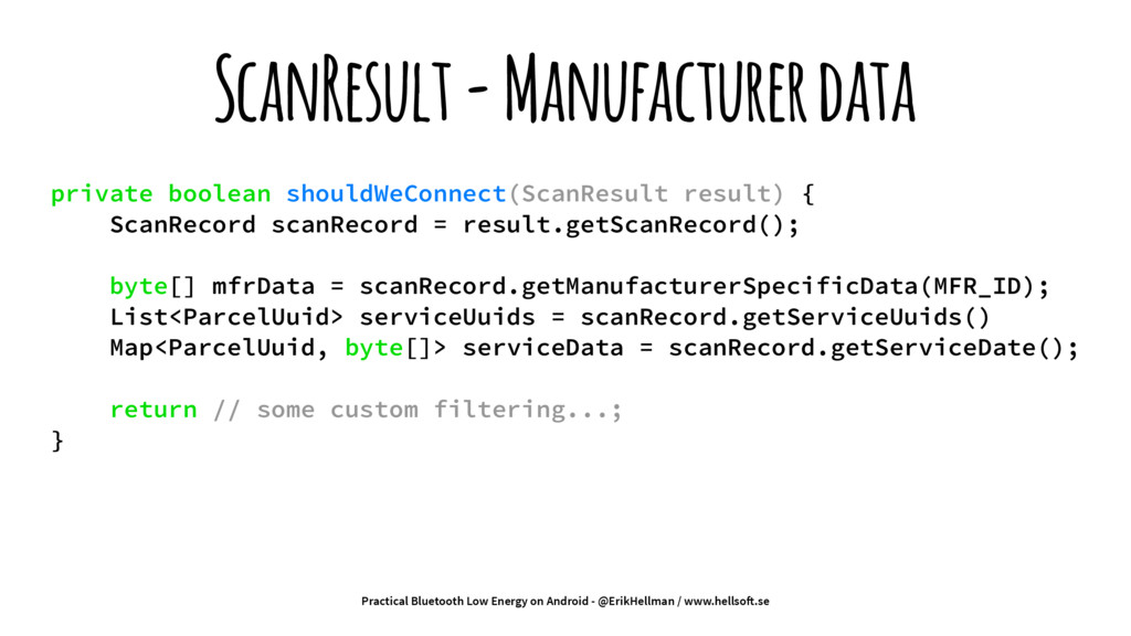 ScanResult - Manufacturer data private boolean ...