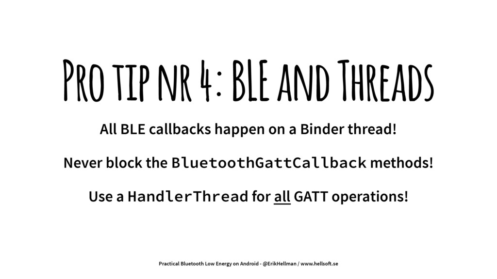 Pro tip nr 4: BLE and Threads All BLE callbacks...