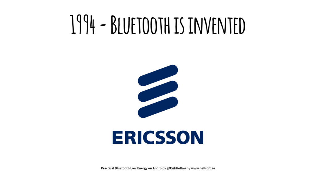 1994 - Bluetooth is invented Practical Bluetoot...