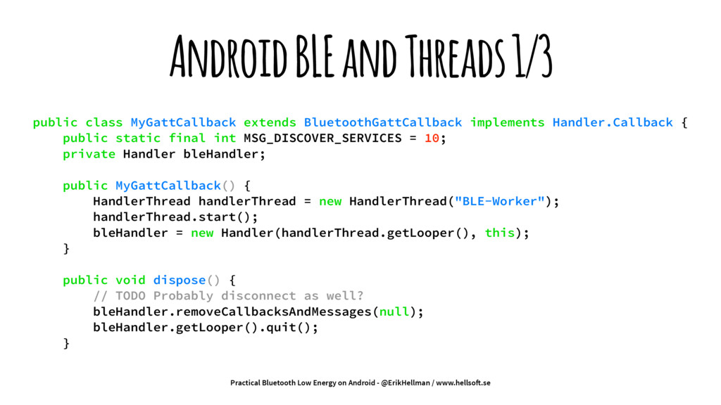 Android BLE and Threads 1/3 public class MyGatt...