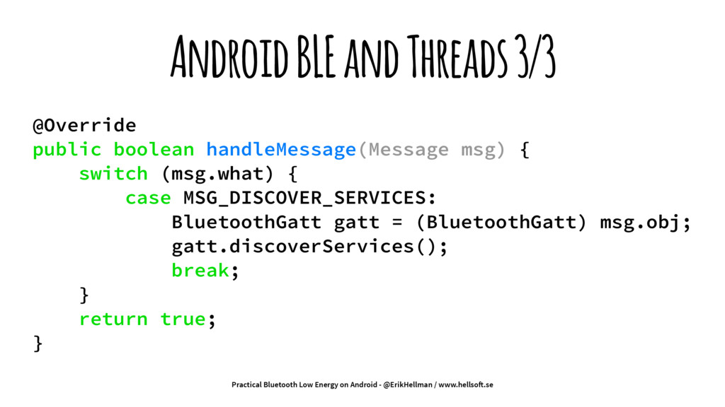Android BLE and Threads 3/3 @Override public bo...