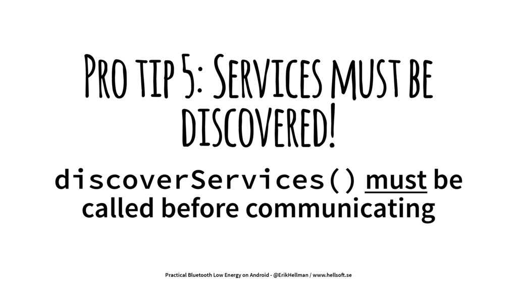 Pro tip 5: Services must be discovered! discove...