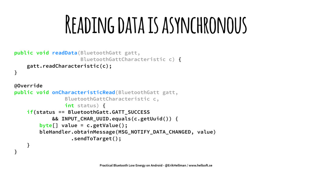 Reading data is asynchronous public void readDa...