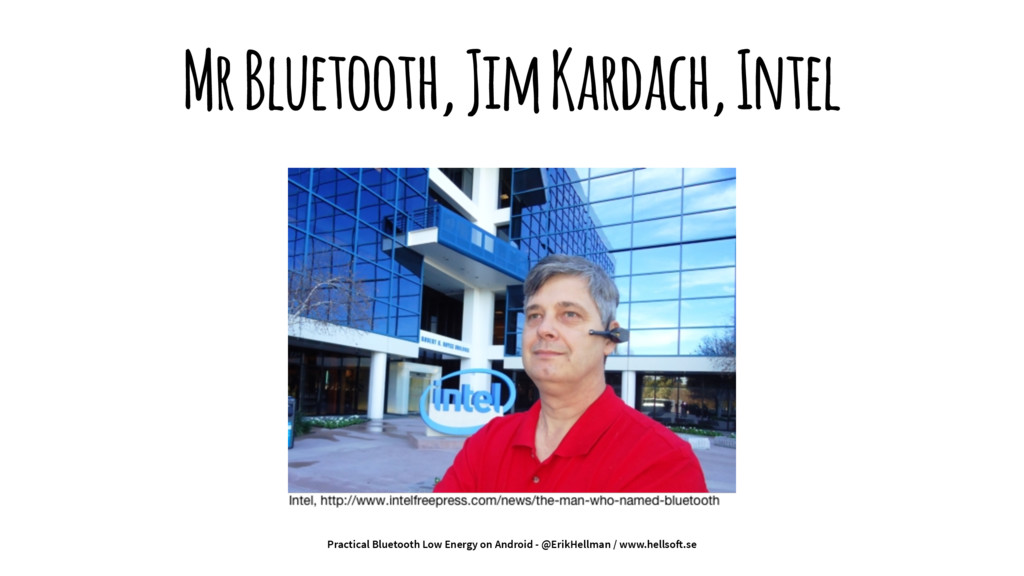 Mr Bluetooth, Jim Kardach, Intel Practical Blue...