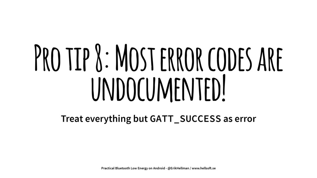 Pro tip 8: Most error codes are undocumented! T...