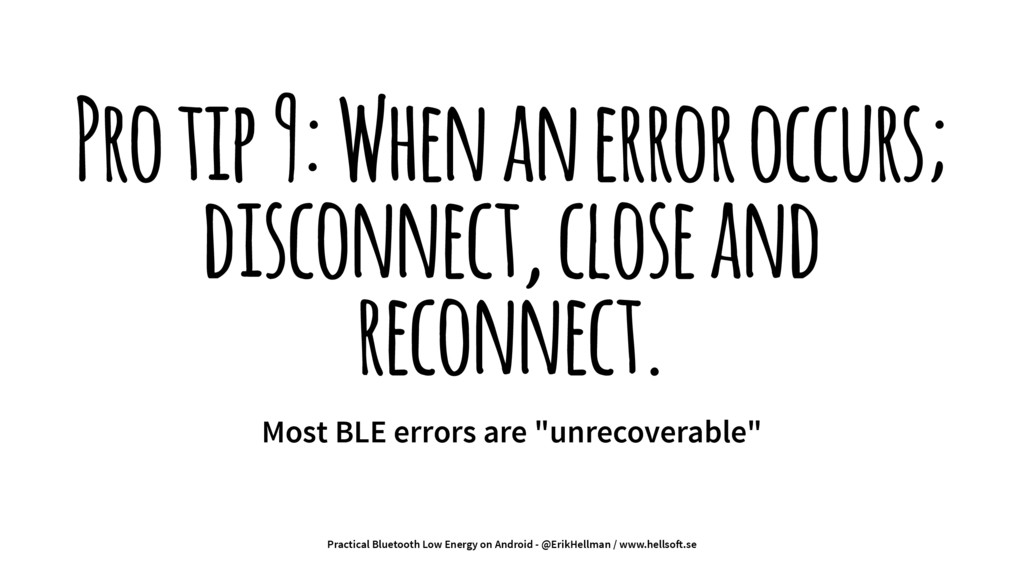 Pro tip 9: When an error occurs; disconnect, cl...