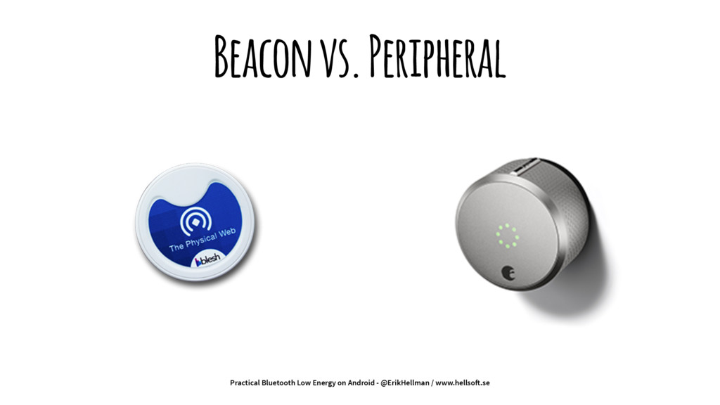 Beacon vs. Peripheral Practical Bluetooth Low E...