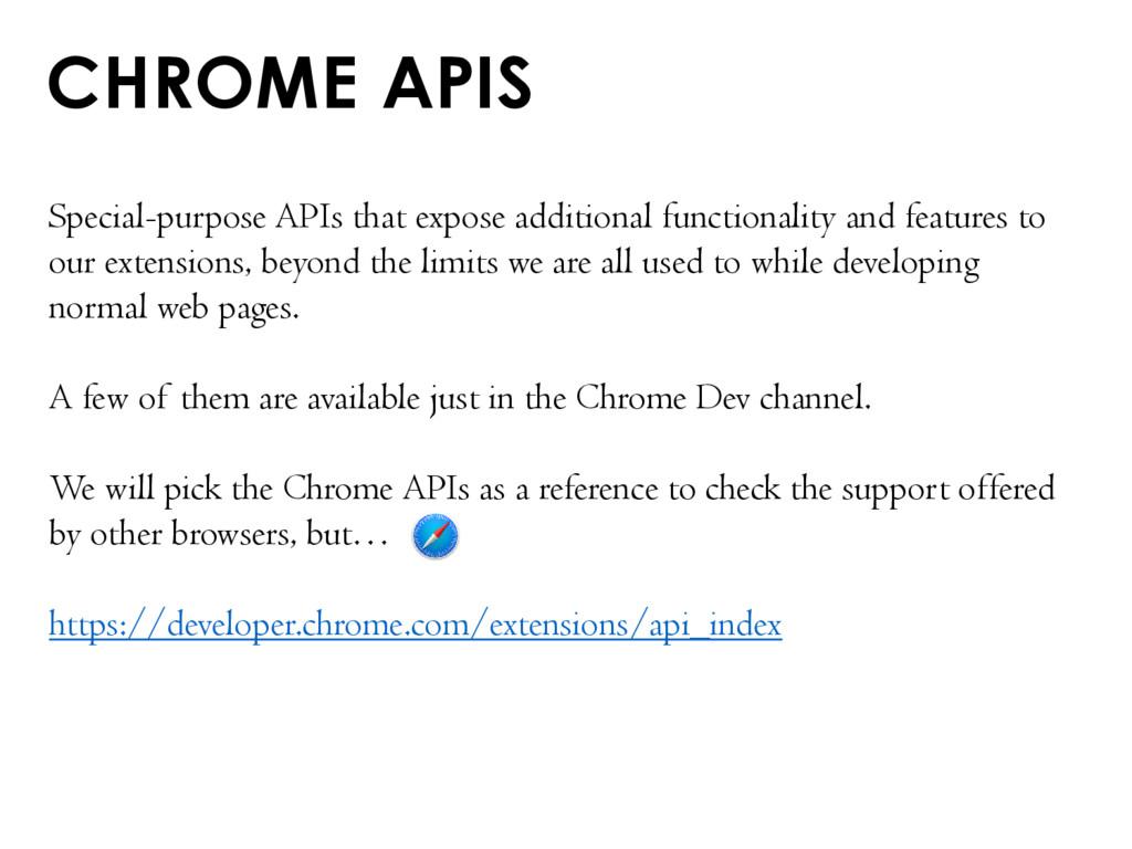 CHROME APIS Special-purpose APIs that expose ad...