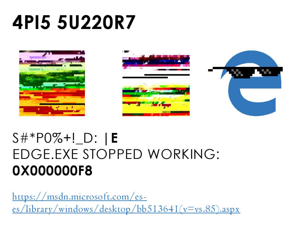 4PI5 5U220R7 S#*P0%+!_D:  E EDGE.EXE STOPPED WO...