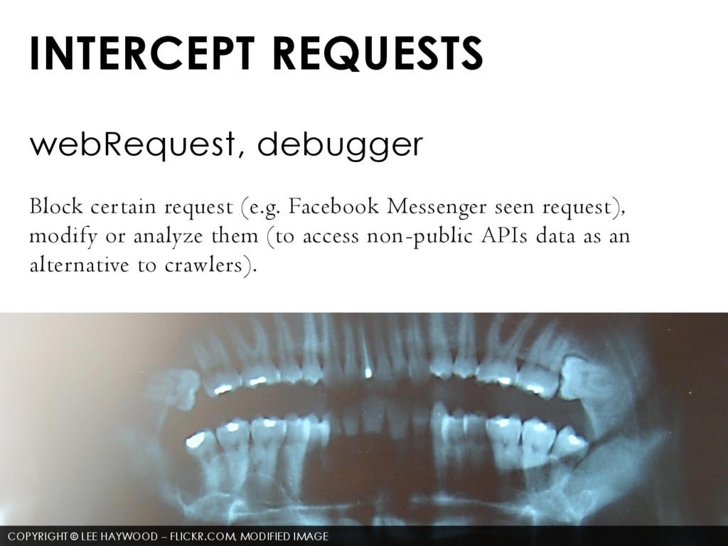 INTERCEPT REQUESTS webRequest, debugger Block c...