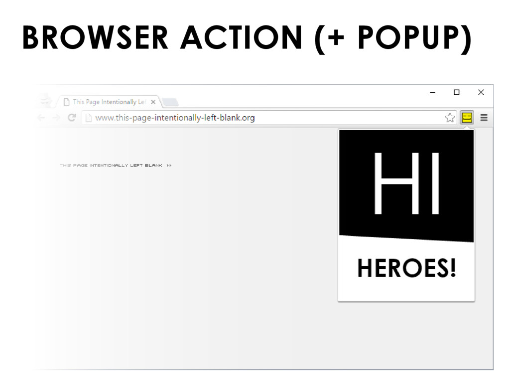 BROWSER ACTION (+ POPUP)