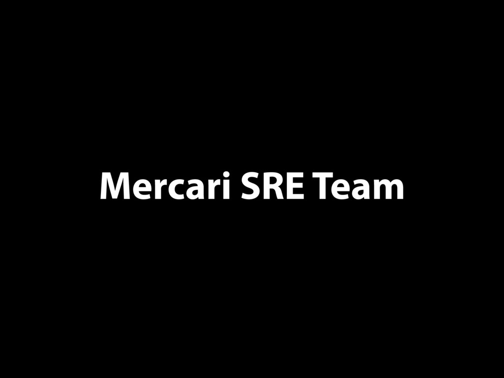 Mercari SRE Team