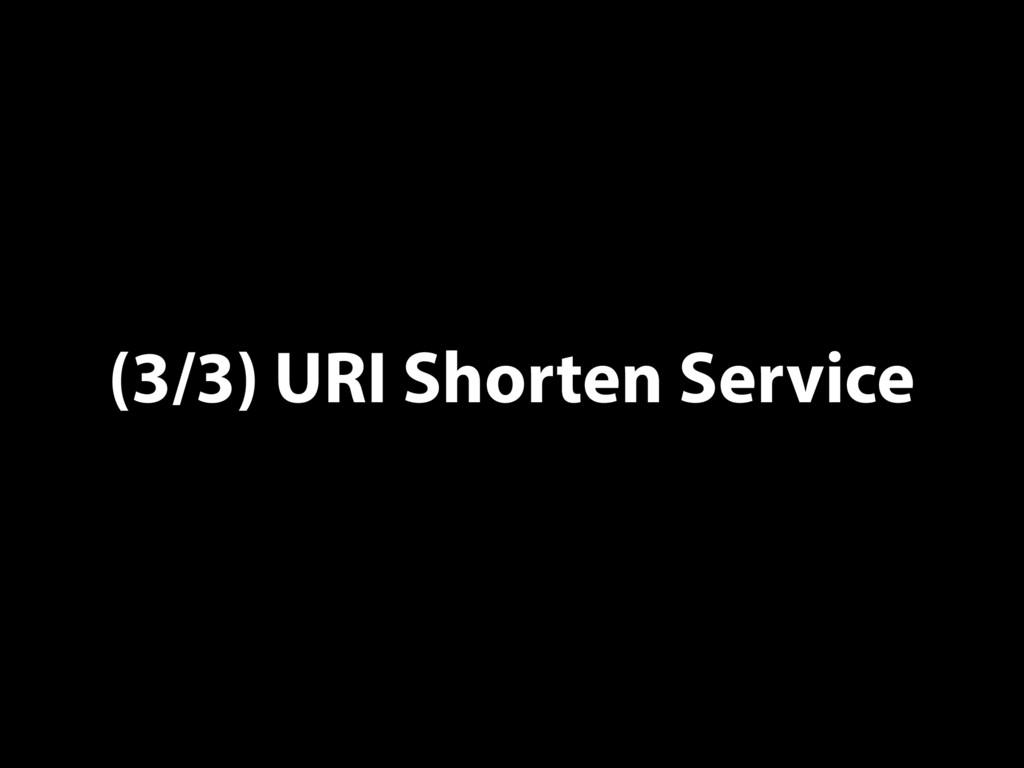 (3/3) URI Shorten Service
