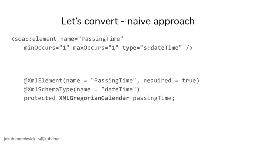 Let's convert - naive approach <soap:element na...
