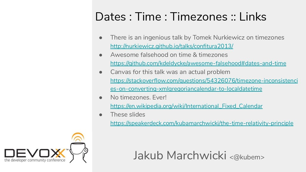 Dates : Time : Timezones :: Links ● There is an...