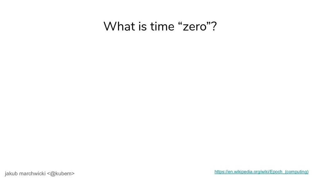 """What is time """"zero""""? https://en.wikipedia.org/w..."""