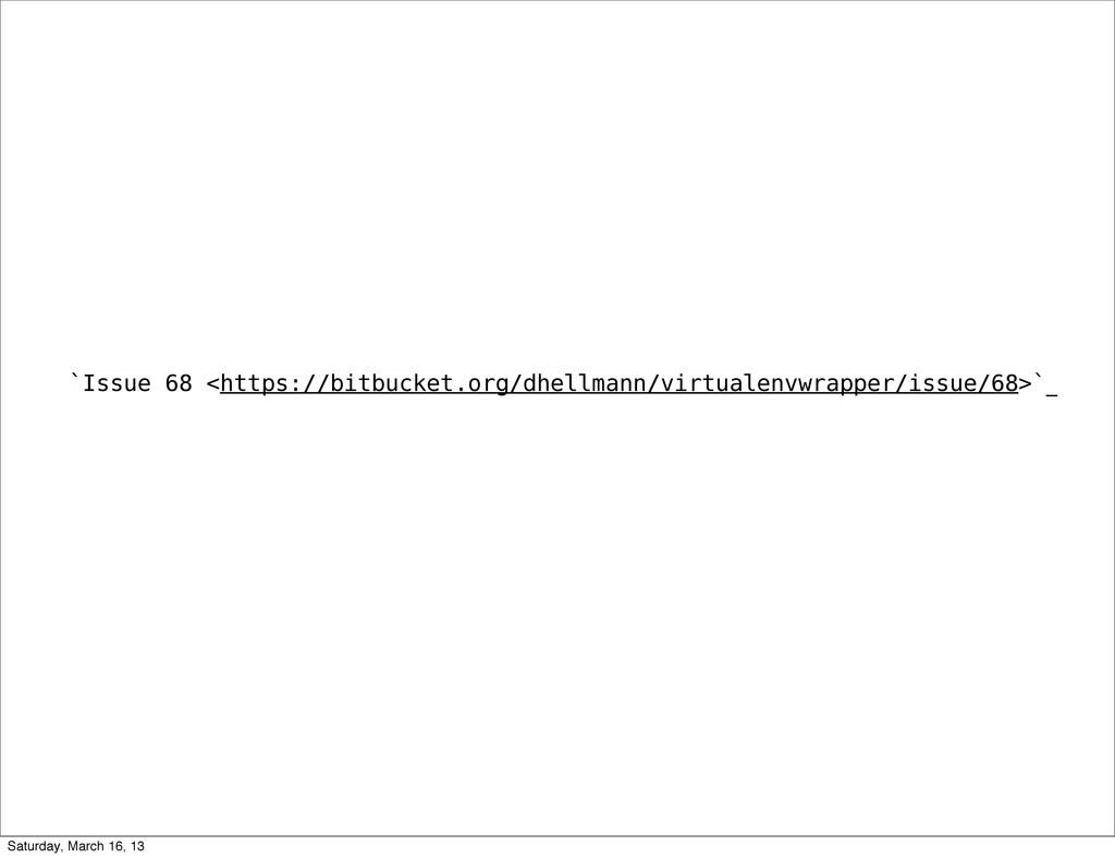 `Issue 68 <https://bitbucket.org/dhellmann/virt...