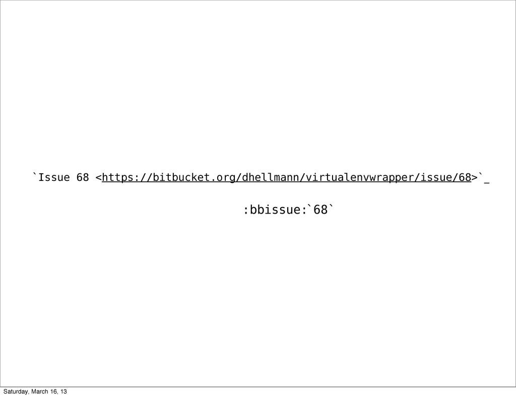 `68` `Issue 68 <https://bitbucket.org/dhellmann...
