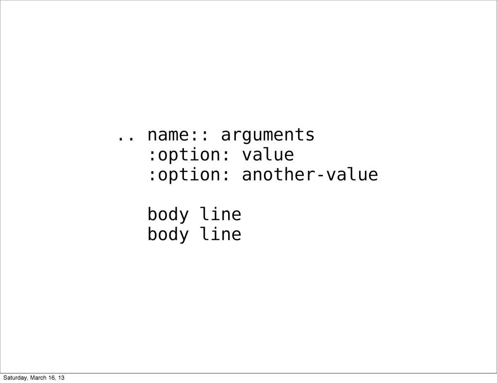 .. name:: arguments :option: value :option: ano...
