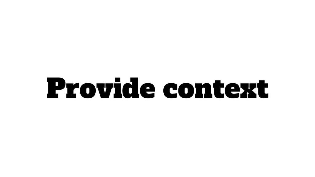 Provide context