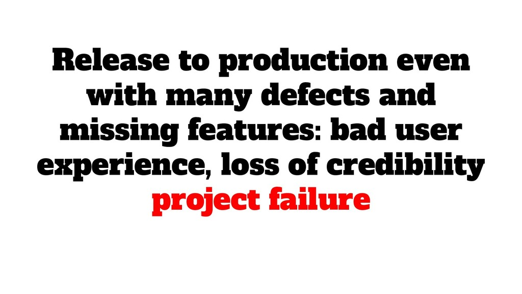 Release to production even with many defects an...
