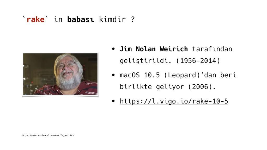 `rake` in babası kimdir ? https://www.wikiwand....