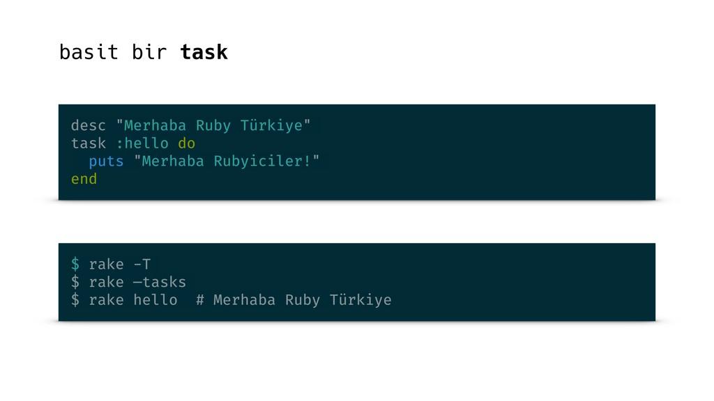 """basit bir task desc """"Merhaba Ruby Türkiye"""" task..."""