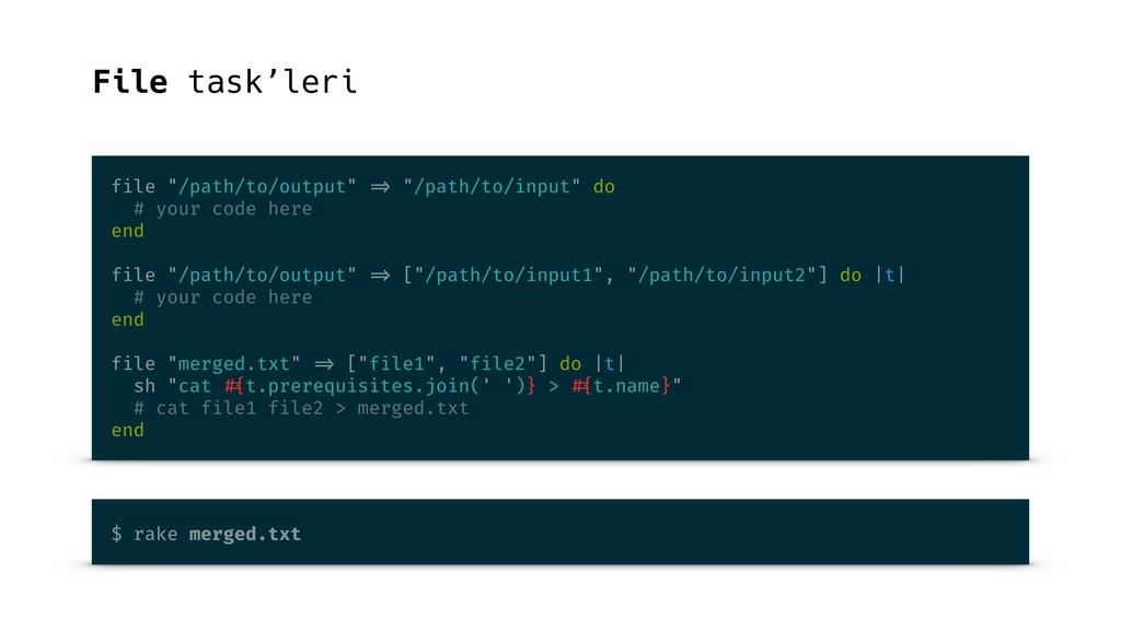 """File task'leri file """"/path/to/output"""" => """"/path..."""