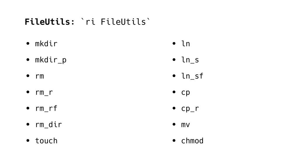 FileUtils: `ri FileUtils` • mkdir • mkdir_p • r...