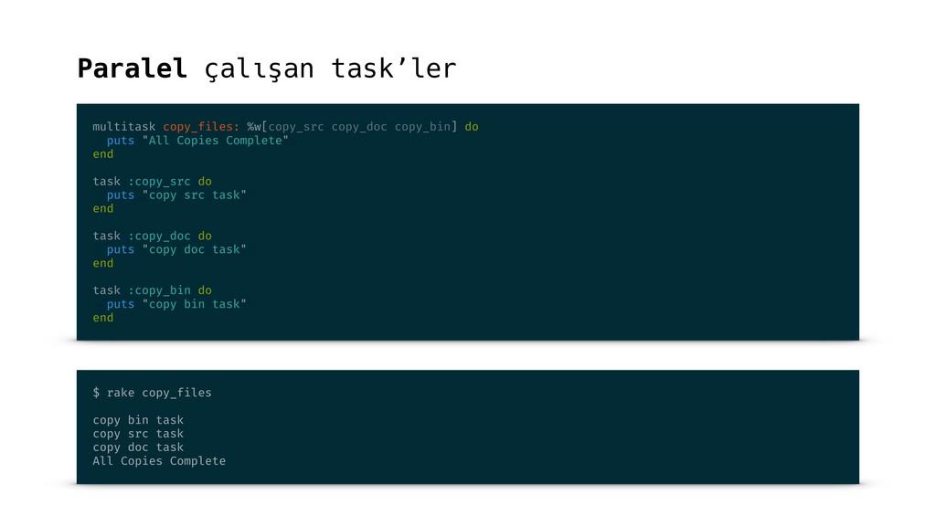 Paralel çalışan task'ler multitask copy_files: ...