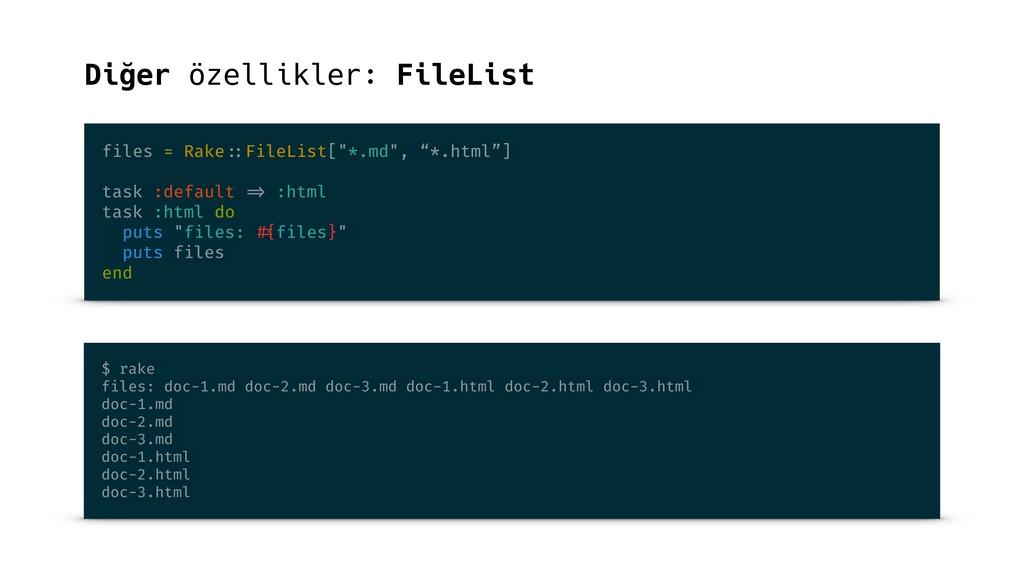 Diğer özellikler: FileList files = Rake ::FileL...