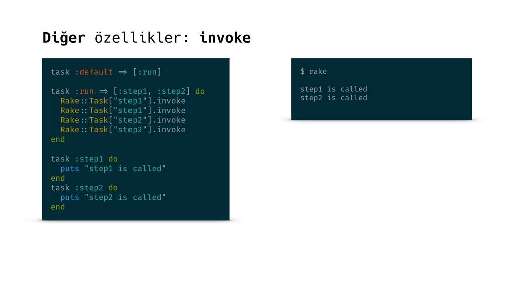 Diğer özellikler: invoke task :default => [:run...