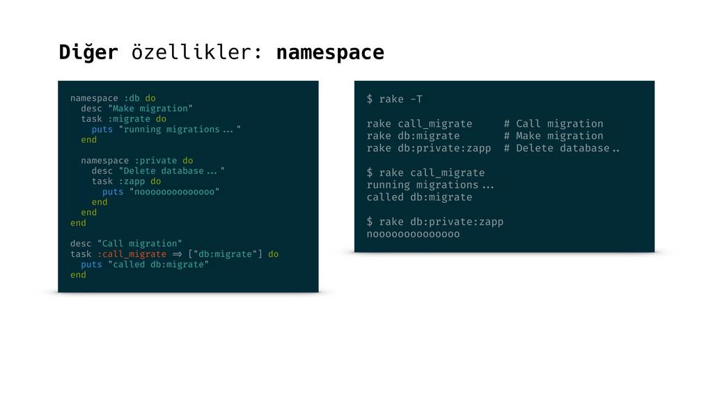 Diğer özellikler: namespace namespace :db do de...