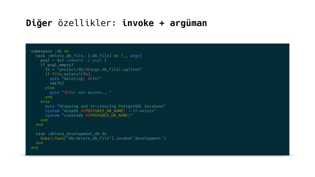 Diğer özellikler: invoke + argüman namespace :d...
