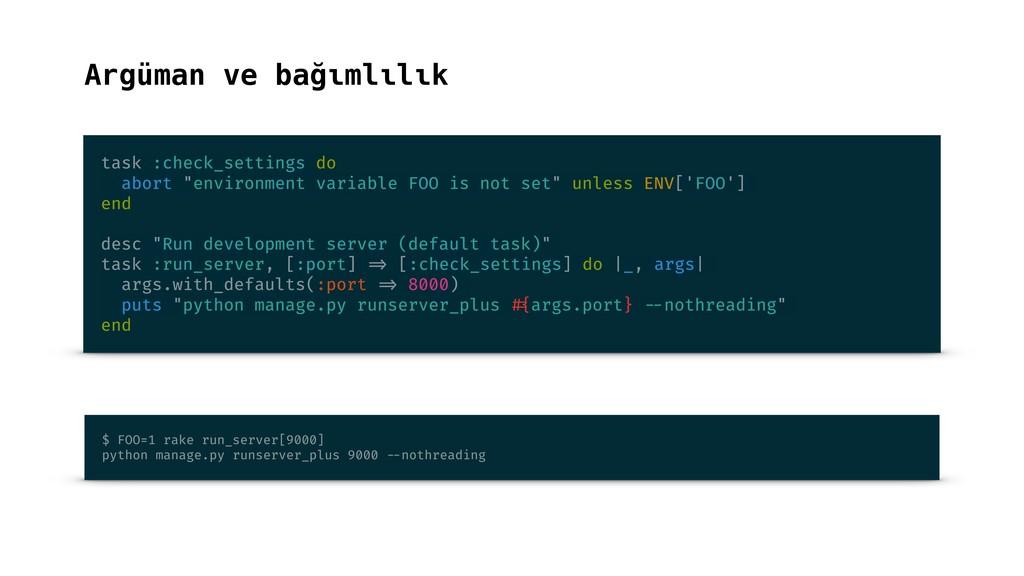 Argüman ve bağımlılık task :check_settings do a...