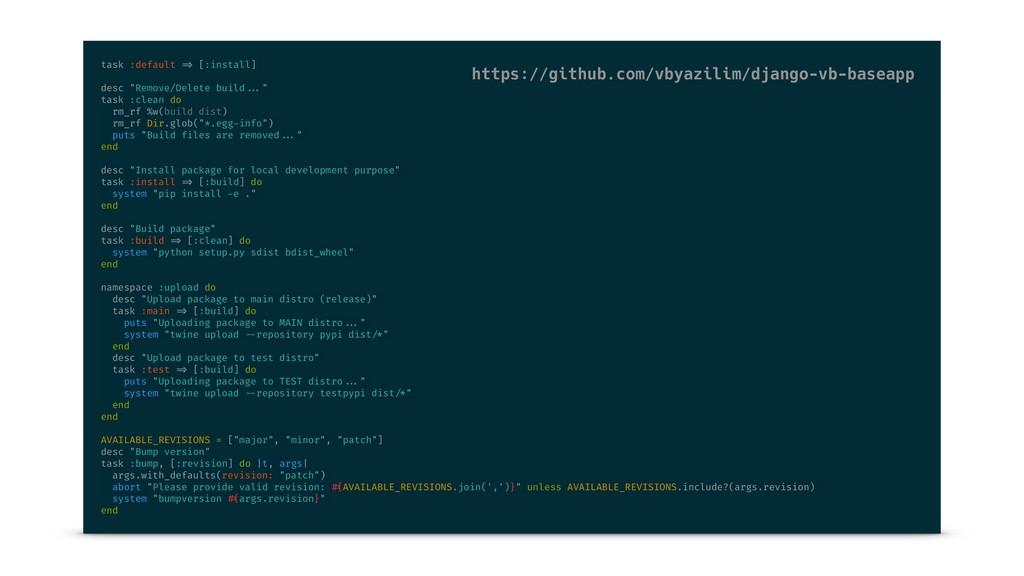 "task :default => [:install] desc ""Remove/Delete..."