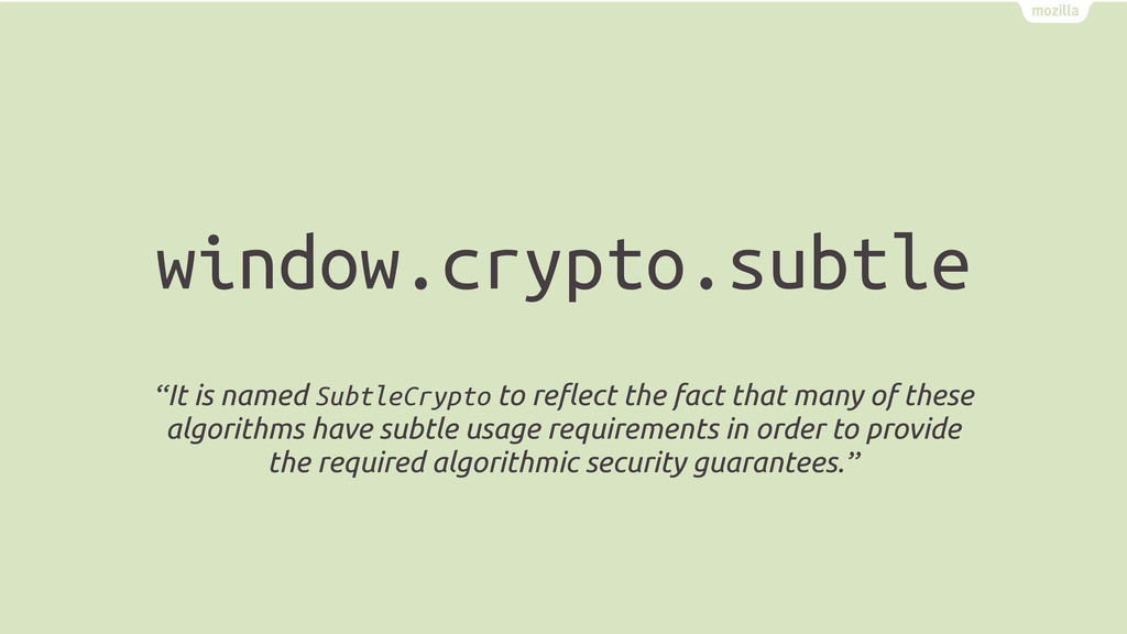 "window.crypto.subtle ""It is named SubtleCrypto ..."
