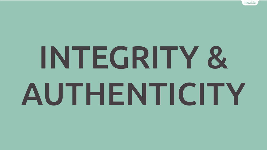INTEGRITY & AUTHENTICITY