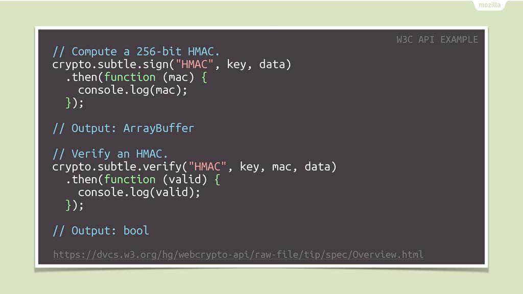 "// Compute a 256-bit HMAC. crypto.subtle.sign(""..."