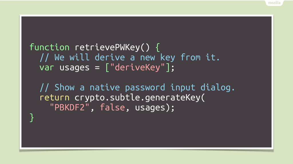 function retrievePWKey() { // We will derive a ...
