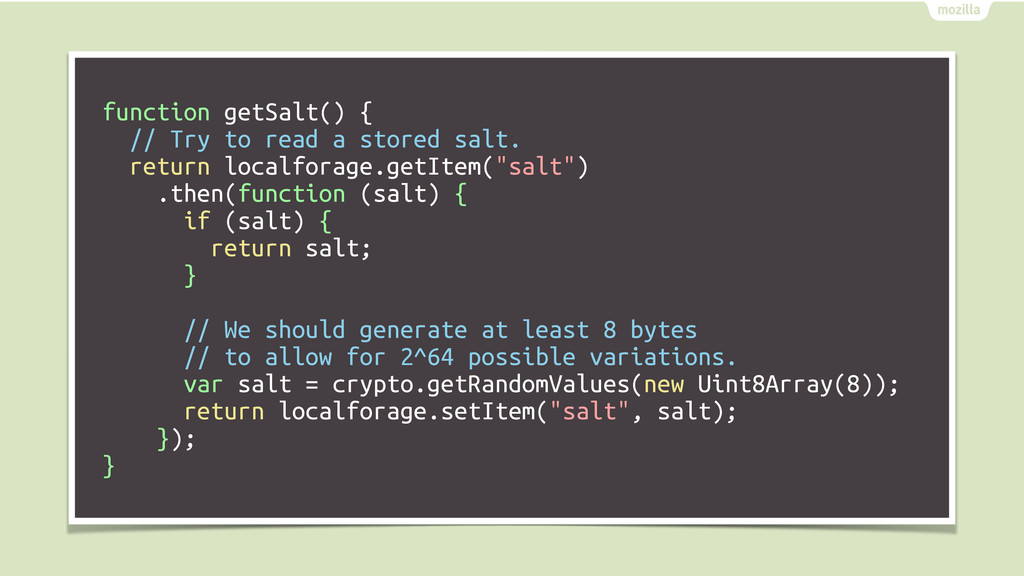 function getSalt() { // Try to read a stored sa...