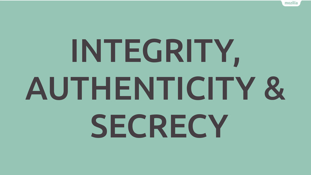 INTEGRITY, AUTHENTICITY & SECRECY
