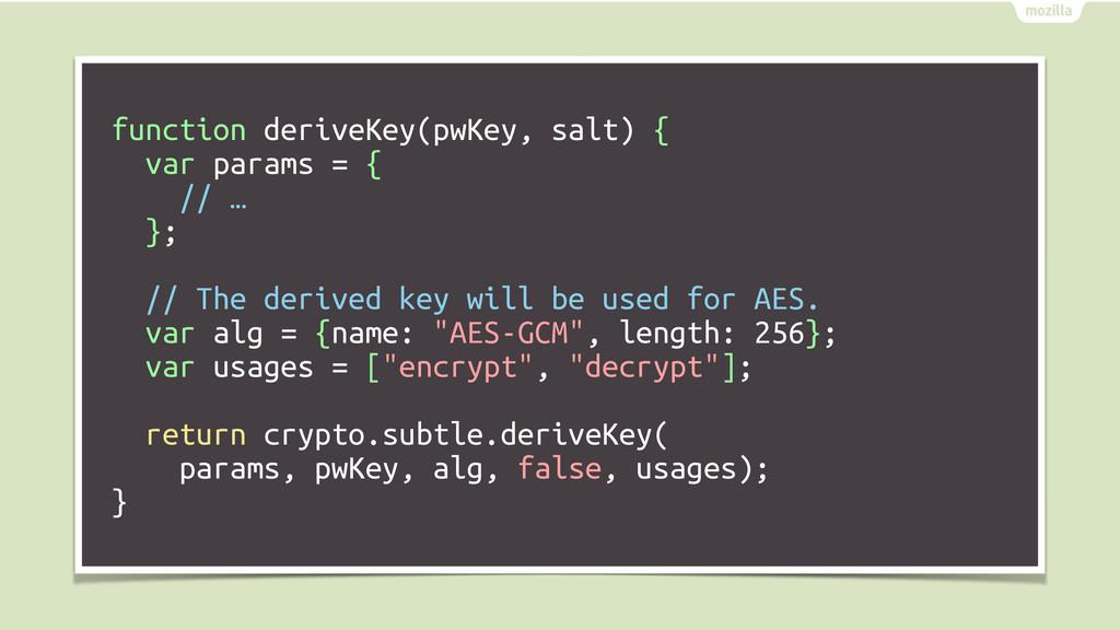 function deriveKey(pwKey, salt) { var params = ...