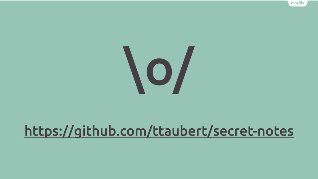 \o/ https://github.com/ttaubert/secret-notes