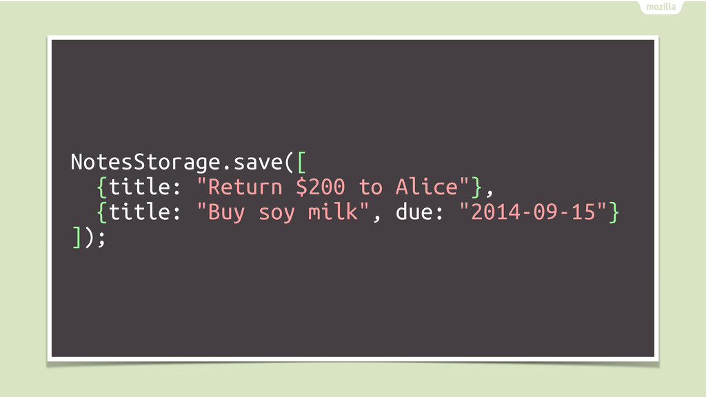 "NotesStorage.save([ {title: ""Return $200 to Ali..."