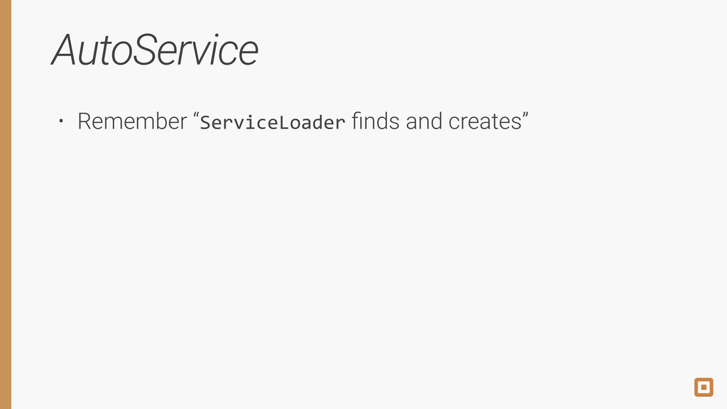 """AutoService • Remember """"ServiceLoader finds and ..."""
