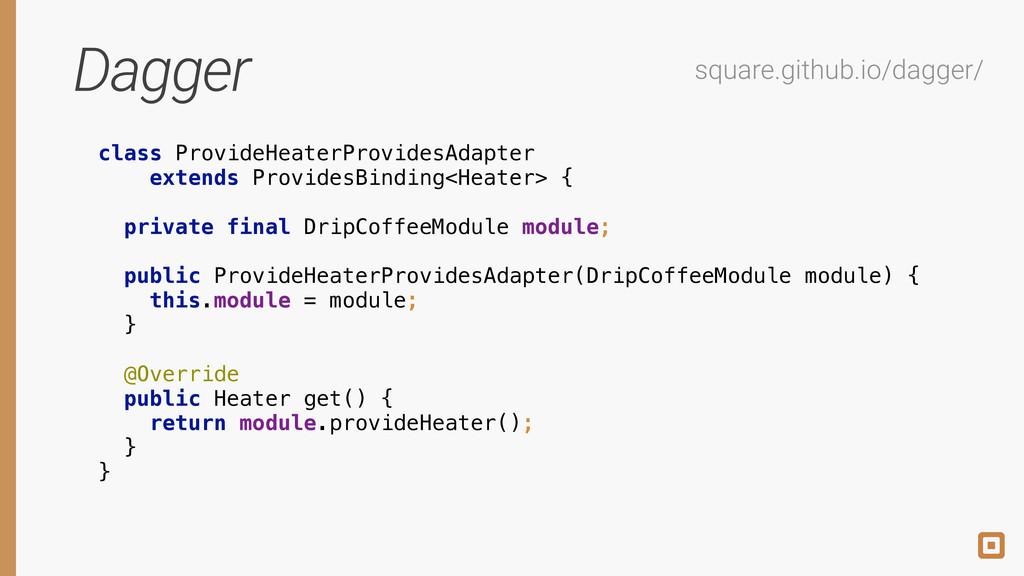 Dagger square.github.io/dagger/ class ProvideHe...
