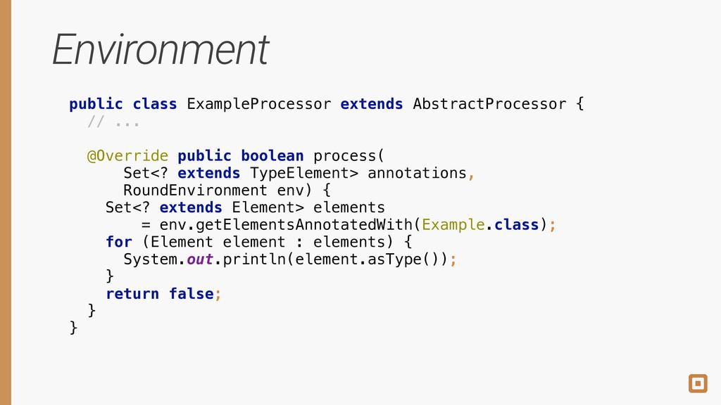 Environment public class ExampleProcessor exten...
