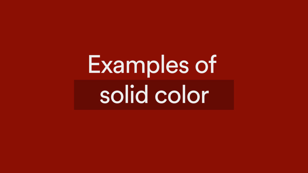Examples of solid color